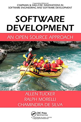 Software Development: An Open Source Approach (Chapman & Hall/Crc Innovations in Software Engineering and Software Development) (Programmiersprachen Tucker)