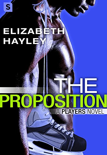 The Proposition (A Players Novel) by [Hayley, Elizabeth]