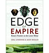 [( Edge of Empire: Rome's Frontier on the Lower Rhine * * )] [by: Jona Lendering] [Apr-2013]