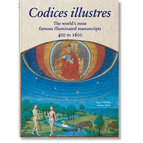 Codices illustres. I codici miniati pi belli del mondo dal 400 al 1600