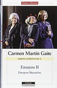 Ensayos II. O. C. Carmen Martín Gaite, vol.V par  Carmen Martín Gaite