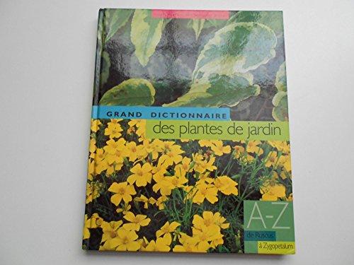 Le grand dictionnaire des plantes de jardin, tome 6 : De Ruscus à Zygopetalum