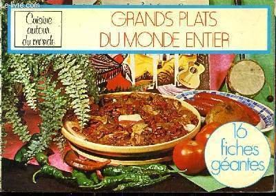 CUISINE AUTOUR DU MONDE - GRANDS PLATS DU MONDE ENTIER.