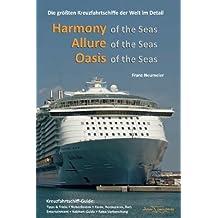 Guide: Harmony of the Seas, Allure of the Seas, Oasis of the Seas: Die groessten Kreuzfahrtschiffe der Welt im Detail