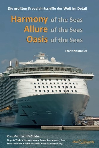 Preisvergleich Produktbild Guide: Harmony of the Seas, Allure of the Seas, Oasis of the Seas: Die groessten Kreuzfahrtschiffe der Welt im Detail