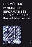 Les Médias Immersifs Informatisés: Raisons Cognitives De La Ré-analogisation