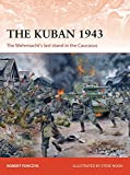 The Kuban 1943: The Wehrmacht's last stand in...