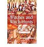 [{ Witches and Witch-Hunts: A Global History (Themes in History) By Behringer, Wolfgang ( Author ) Sep - 03- 2004 ( Hardcover ) } ] - Wolfgang Behringer