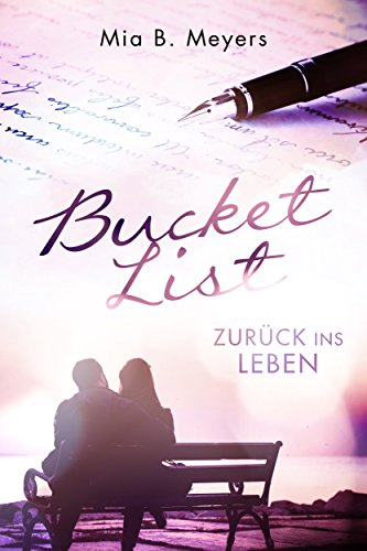 Bucket List: Zurück ins Leben eBook: Mia B. Meyers: Amazon.de ...