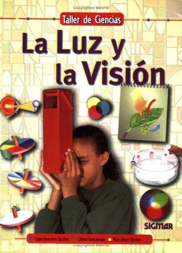 La luz y la vision/Light and Vision (Taller De Ciencias) por Delia M. G. De Acuna