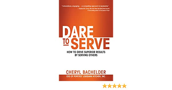 Dare to serve how to drive superior results by serving others ebook dare to serve how to drive superior results by serving others ebook cheryl bachelder amazon kindle store fandeluxe Images