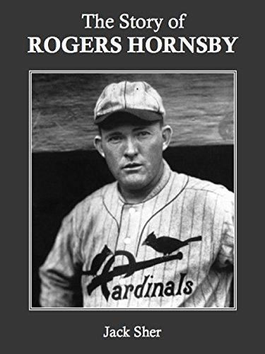 Louis Cardinals Jack (The Story of Rogers Hornsby (English Edition))