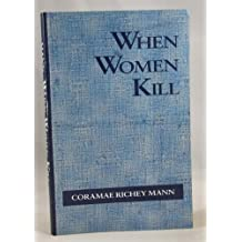 When Women Kill (Suny Series in Violence)