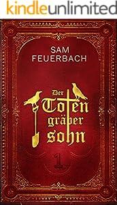 Der Totengräbersohn: Buch 1