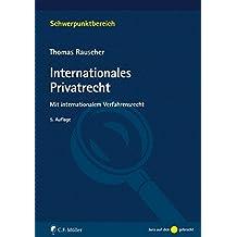 Internationales Privatrecht: Mit internationalem Verfahrensrecht (Schwerpunktbereich)