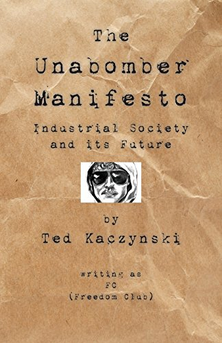 Download pdf the unabomber manifesto industrial society and its theodore john kaczynski k z n s k i born may 22 1942 also known as the unabomber is an american domestic terrorist a mathematics prodigy he john fandeluxe Choice Image