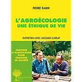 L'Agroécologie, une éthique de vie: Entretien