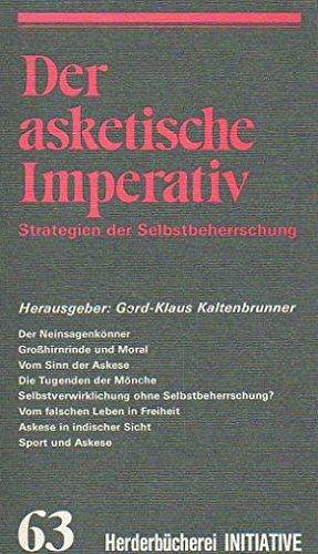 Der asketische Imperativ. Strategien der Selbstbeherrschung. (INITIATIVE).