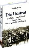 Die Unstrut - Geschichte, Landschaft und Leben am Fluss