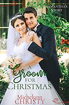 A Groom for Christmas (formerly known as A Christmas to Remember) by [Christy, Michelynn]