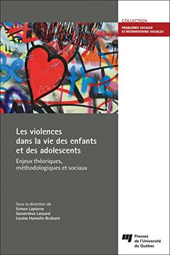 Les violences dans la vie des enfants et des adolescents : Enjeux théoriques, méthodologiques et sociaux