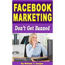 Facebook Marketing: Don't Get Banned (English Edition)