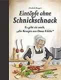"""Eintöpfe ohne Schnickschnack: Es gibt sie noch, """"die Rezepte aus Omas Küche"""""""