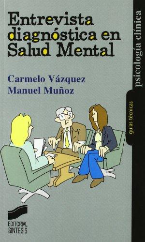 Entrevista diagnóstica en salud mental (Psicología clínica. Guías técnicas)