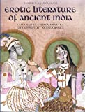 EROTIC LITERATURE OF ANCIENT INDIA. Kama Sutra. Koka Shastra. Gita Govindam. Ananga Ranga. by Sandhya Mulchandani (2006-05-04)