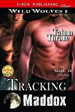 Tracking Maddox [Wild Wolves 1] (Siren Publishing Classic ManLove)