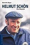 Helmut Schön: Eine Biografie - Bernd-M. Beyer
