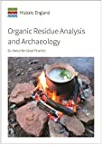 Organic Residue Analysis and Archaeology: Guidance for Good Practice