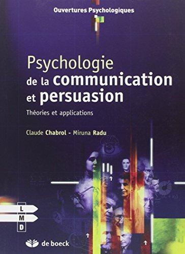 Psychologie de la communication et de la persuasion : Théories et applications