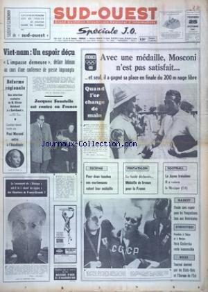 SUD OUEST [No 7516] du 25/10/1968 - VIETNAM - UN ESPOIR DECU - DECLARATION DE JOHNSON - JACQUES SOUSTELLE EST RENTE EN FRANCE - LES SPORTS - JO DE MEXICO - ESCRIME - PENTATHLON - FOOT - MOSCONI - BASKET - BOXE - REFORME REGIONALE ET OLIVIER GUICHARD - PAUL MORAND ENTRE A L'ACADEMIE - NAVIRE - LE LANCEMENT DU BISCAYA par Collectif