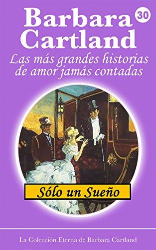 30. Solo un Sueño (La Colección Eterna de Barbara Cartland) eBook ...