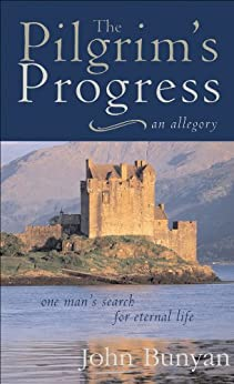 Pilgrim's Progress: One Man's Search for Eternal Life--A Christian Allegory by [Bunyan, John]