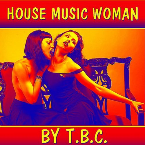 House music woman by t b c on amazon music for Uk house music
