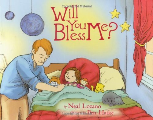 Will You Bless Me? by Neal Lozano (2006-11-01)