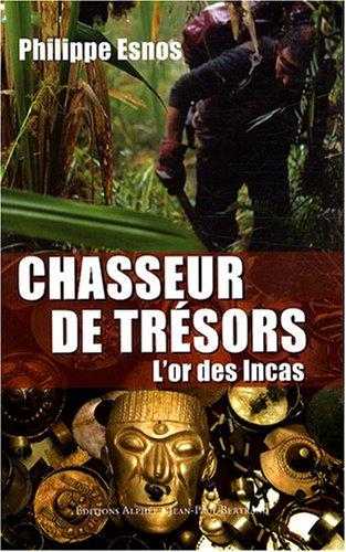 Chasseur de trésors : L'or des Incas par Philippe Esnos