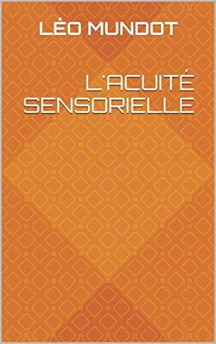 L'acuité sensorielle pdf epub