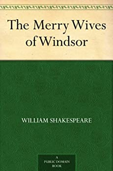 The Merry Wives of Windsor (English Edition) par [Shakespeare, William]