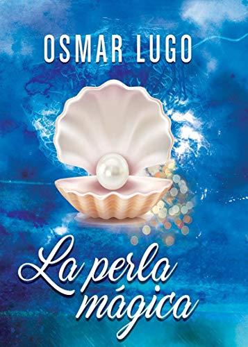 La Perla Mágica: La Perla de la felicidad eBook: Osmar Lugo ...