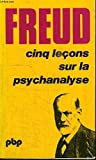 Cinq leçons sur la psychanalyse - Payot - 12/10/1988