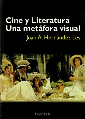 Cine y literatura. Una metáfora visual (Imágenes) por Juan Hernández Les