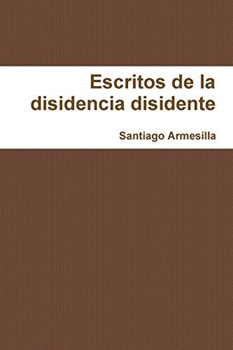 Re-escritos de la disidencia disidente