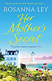 Her Mother's Secret: Escape to sunny France with this enchanting story of loss and