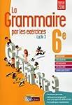 La grammaire par les exercices 6e &#x...