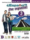 ¿Español? ¡Por supuesto! 3-A2+ - libro del profesor (Métodos - Adolescentes - Español Por Supuesto - Nivel A2+)