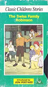 The Swiss Family Robinson [Classic Children's Stories]