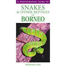 Snakes of Borneo (Photographic Guide to...)